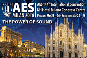 AES Milan 2018. The Audio Engineering Society celebrates their 144th exhibition.