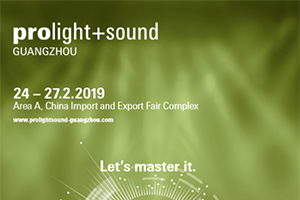 ProLight + Sound Official Flyer. This Feb 24-27, 2019 in Guangzhou, China. Victor Cañellas (Weike) from WSDG assisting the conference.