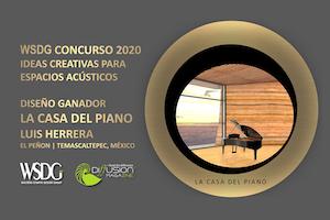 WSDG Concurso Creativos de Espacios Acusticos 2020, Ganador La Casa del Piano. Winner.